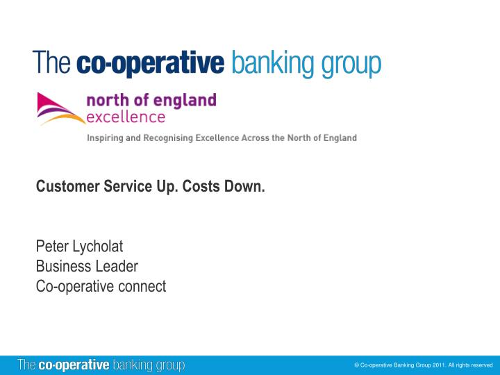 PPT - Customer Service Up  Costs Down  Peter Lycholat Business