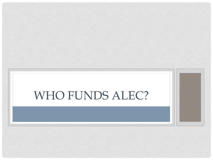 Who funds alec