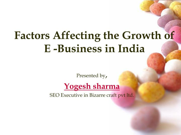 factors affecting the growth of e business in india n.