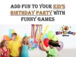 add fun to your kid s birthday party with funny games