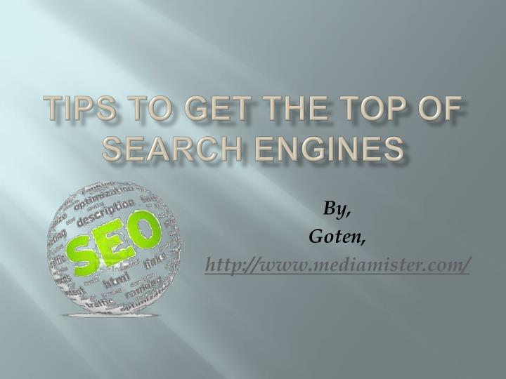 tips to get the top of search engines n.