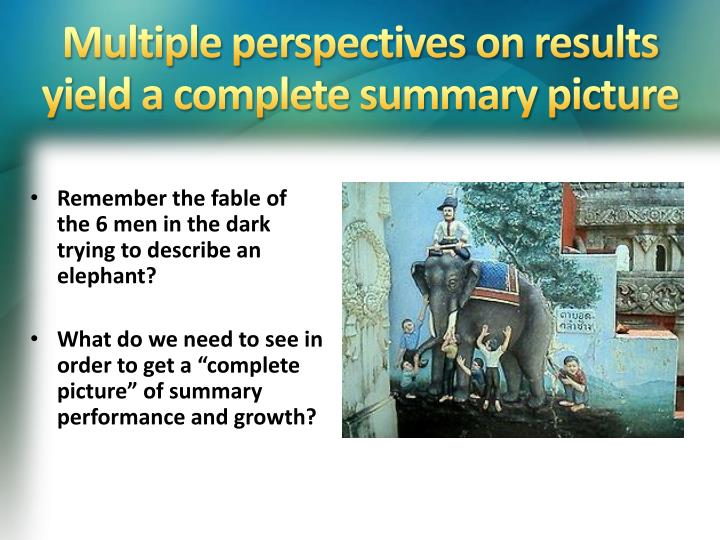 Multiple perspectives on results yield a complete summary picture