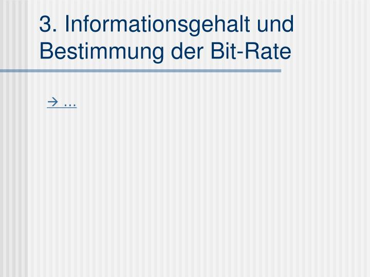 3. Informationsgehalt und Bestimmung der Bit-Rate