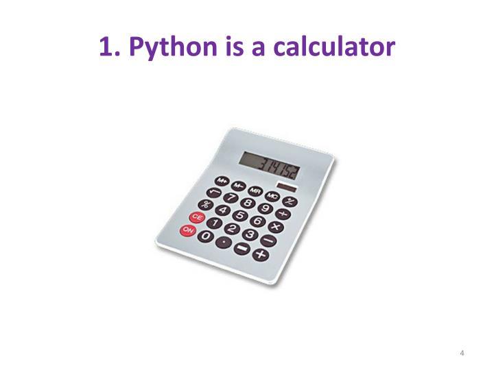 1. Python is a calculator