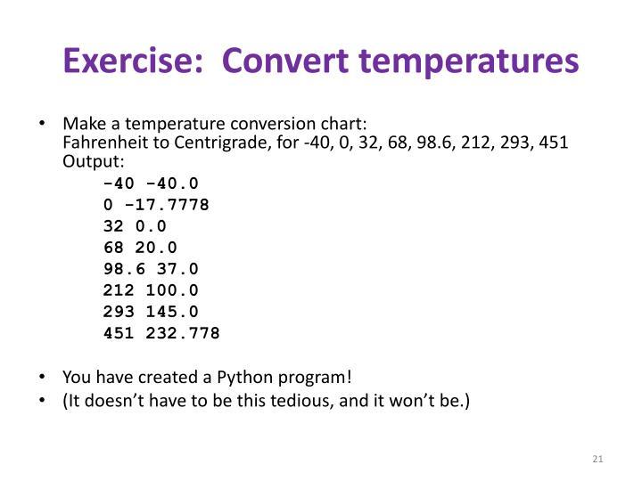 Exercise:  Convert temperatures