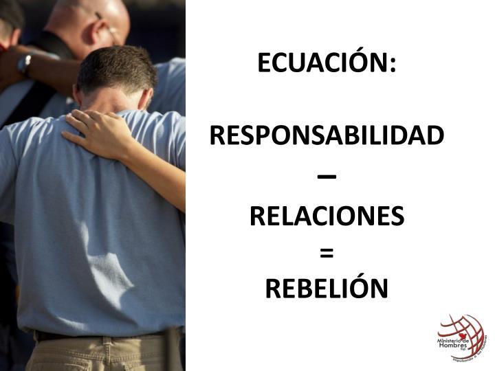Ecuaci n responsabilidad relaciones rebeli n