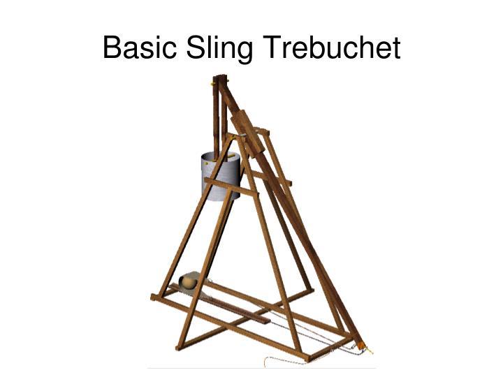 Basic sling trebuchet