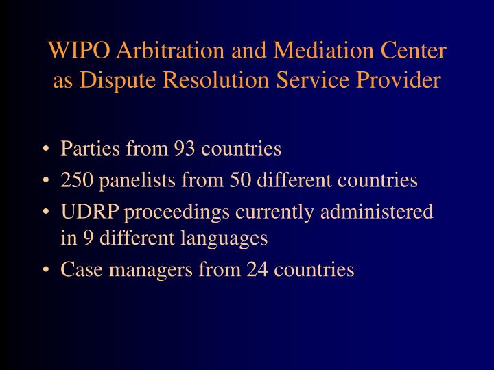 WIPO Arbitration and Mediation Center as Dispute Resolution Service Provider