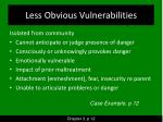 less obvious vulnerabilities