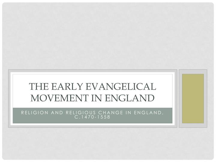 The early evangelical movement in england