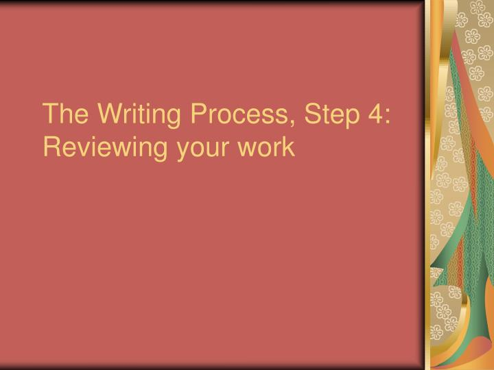 the writing process step 4 reviewing your work