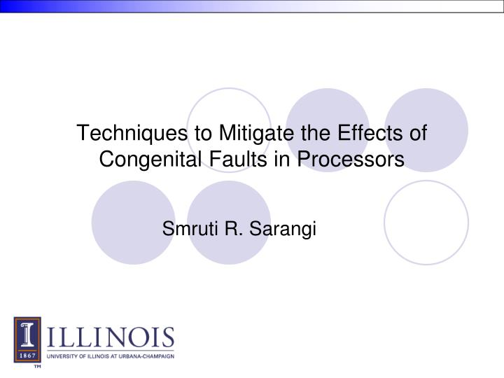 techniques to mitigate the effects of congenital faults in processors n.