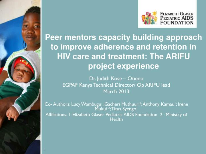 Peer mentors capacity building approach to improve adherence and retention in HIV care and treatment...