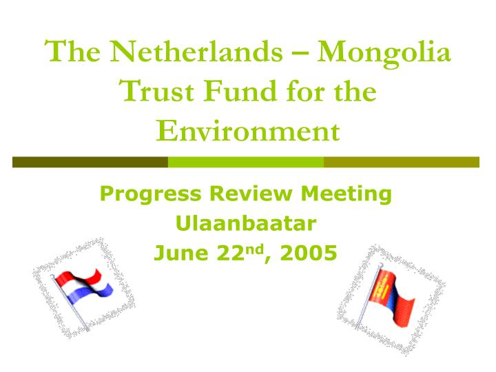 the netherlands mongolia trust fund for the environment