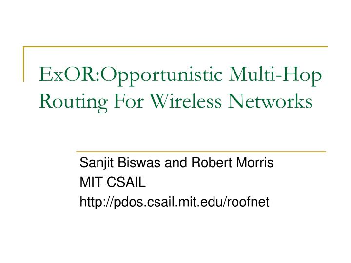 Exor opportunistic multi hop routing for wireless networks