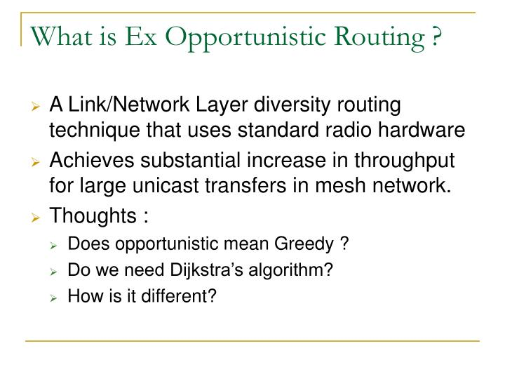What is ex opportunistic routing