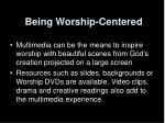 being worship centered