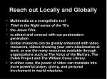 reach out locally and globally