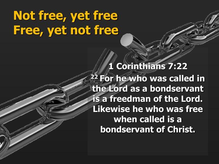 Not free, yet free