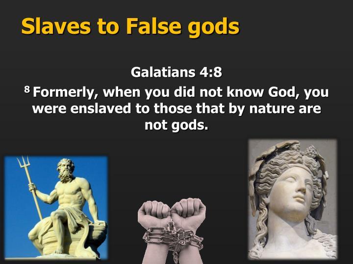 Slaves to False gods