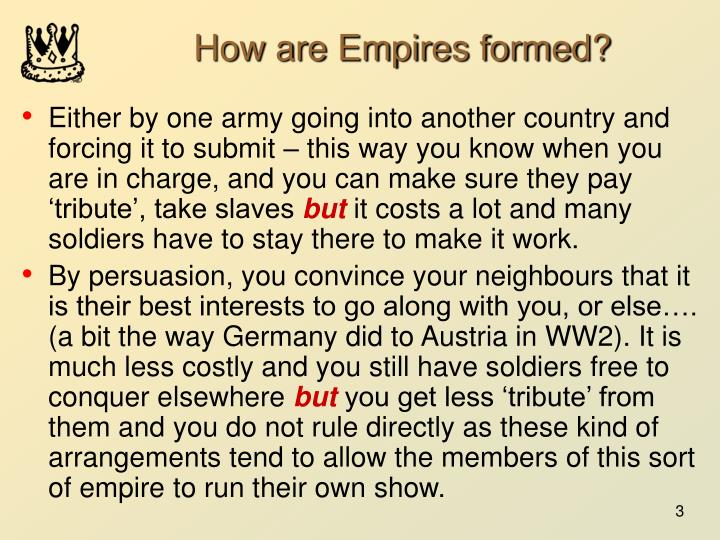 How are empires formed