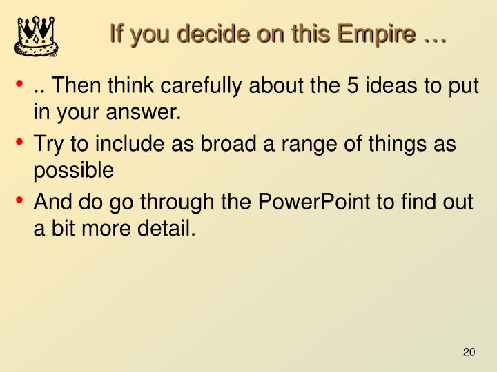 If you decide on this Empire …