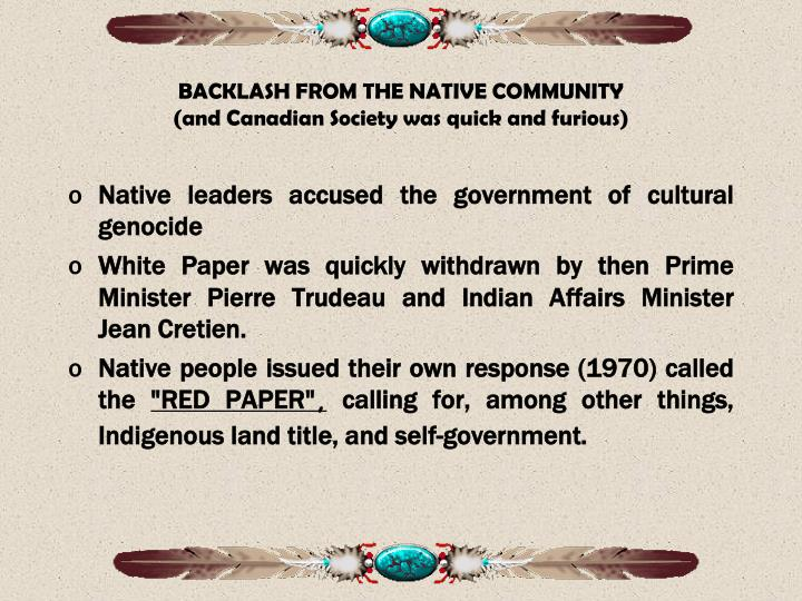 BACKLASH FROM THE NATIVE COMMUNITY