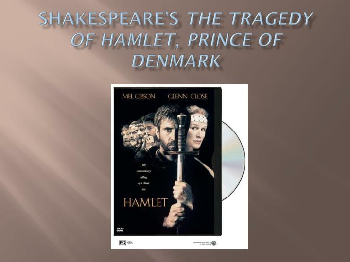 is shakespeares hamlet a tragedy Hamlet, in particular, has a lot of most famous things in it: it's shakespeare's most famous play about shakespeare's most famous character (that would be hamlet), and.