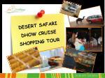 desert safari dhow cruise shopping tour