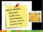 group travels educational guided tours family reunions meetings conferences incentive trip
