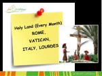 holy land every month rome vatican italy lourdes