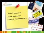travel insurance visa assistance special visa change fares