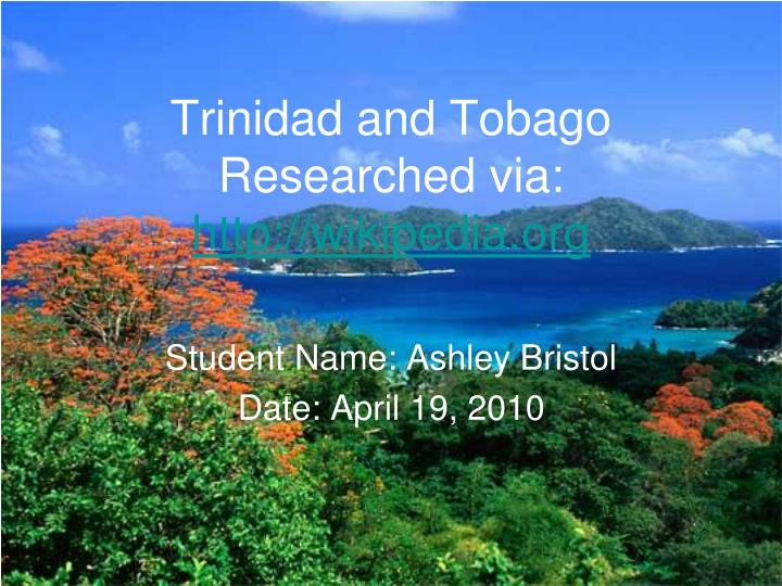 trinidad and tobago researched via http wikipedia org n.