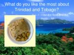 what do you like the most about trinidad and tobago