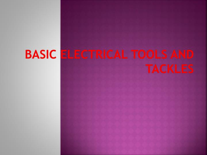 basic electrical tools and tackles n.
