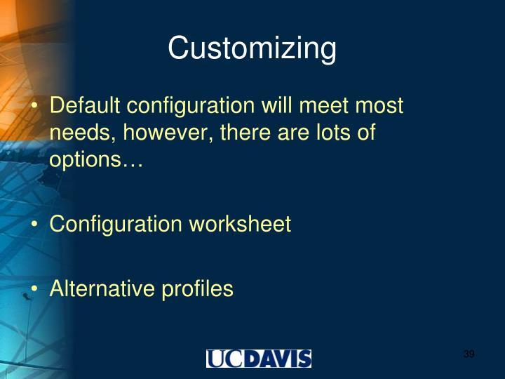 Customizing