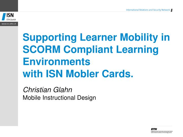 Supporting learner m obility in scorm compliant l earning e nvironments with isn mobler cards
