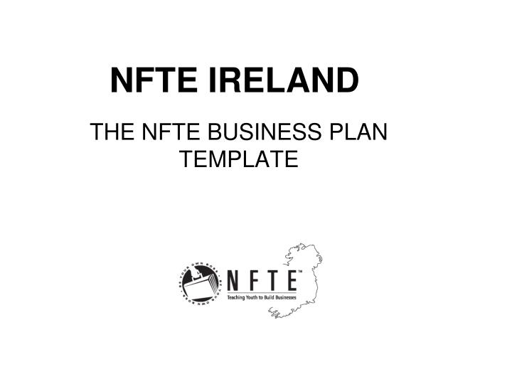 PPT NFTE IRELAND PowerPoint Presentation ID - Nfte business plan template