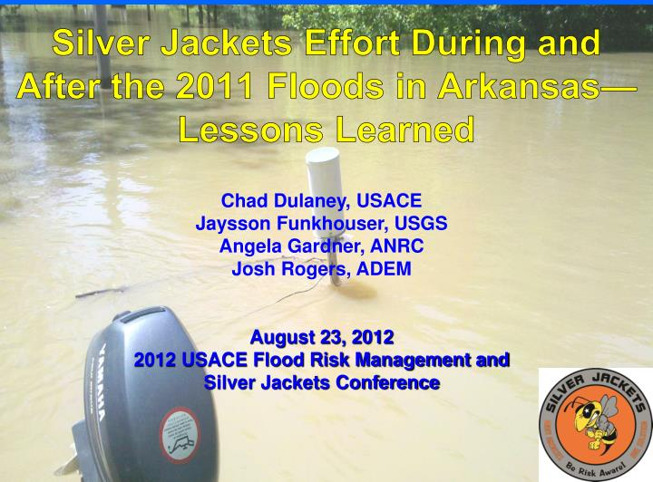 silver jackets effort during and after the 2011 floods in arkansas lessons learned n.