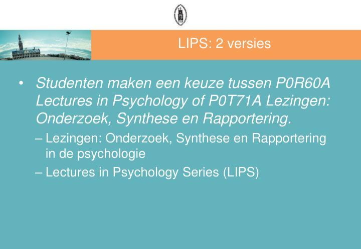 LIPS: 2 versies