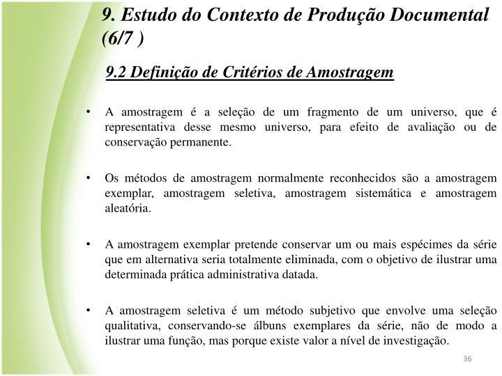 9. Estudo do Contexto de Produção Documental (6/7 )