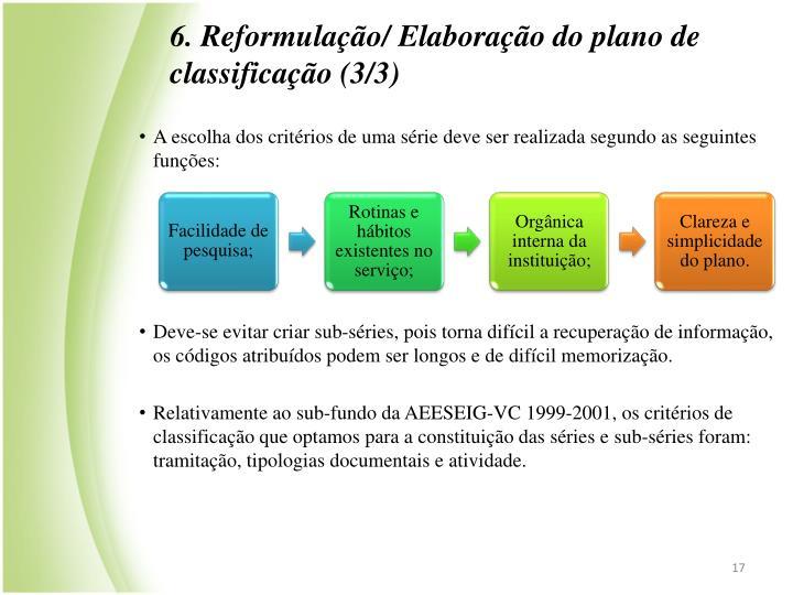 6. Reformulação/ Elaboração do plano de classificação (3/3)