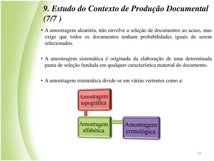 9. Estudo do Contexto de Produção Documental (7/7 )