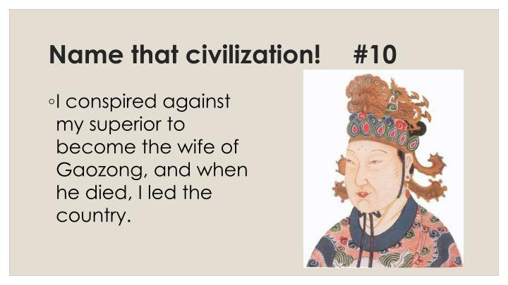 Name that civilization!	#10