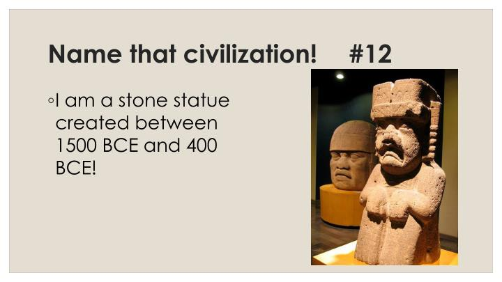 Name that civilization!	#12