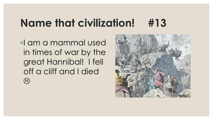 Name that civilization!	#13