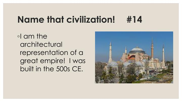 Name that civilization!	#14