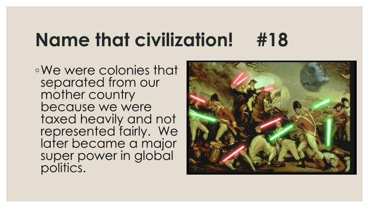 Name that civilization!	#