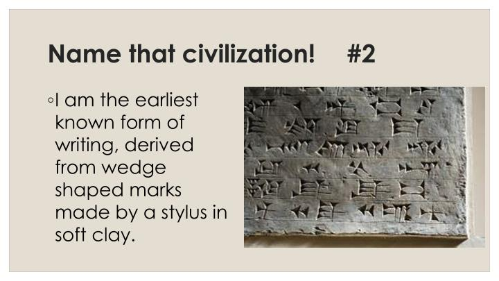 Name that civilization!	#2
