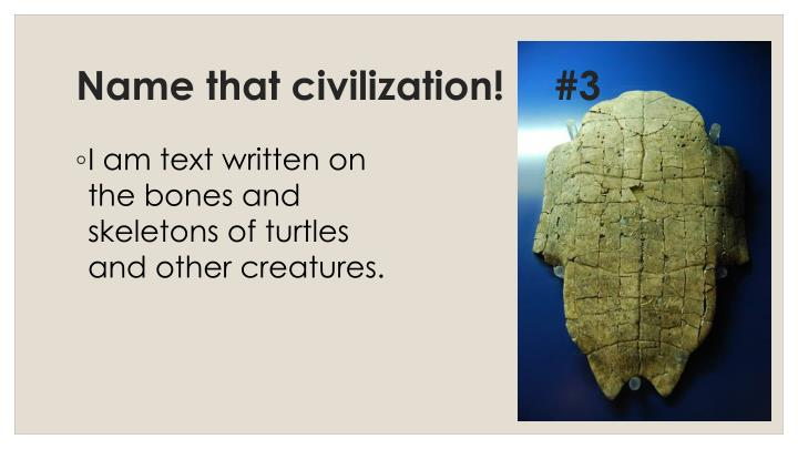 Name that civilization!	#3
